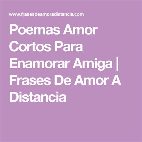 imágenes de amor para enamorar a una chica poemas para conquistar y enamorar a una amiga