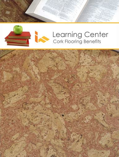 learning center cork flooring benefits ifloor com