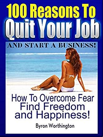 8 Reasons To Quit Your Day by 100 Reasons To Quit Your And Start A Business Now How