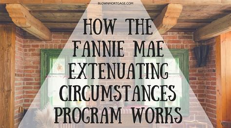 extenuating circumstances how the fannie mae extenuating circumstances program works