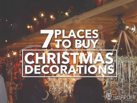 7 places to buy christmas decorations in the metro
