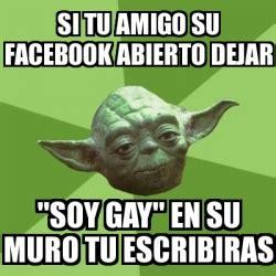 Memes Gay En Espaã Ol - meme yoda si tu amigo su facebook abierto dejar quot soy gay