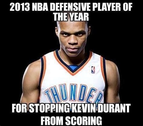 Russell Westbrook Meme - defensive player of the year russell westbrook has no