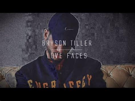 Bryson Tiller Love Faces | bryson tiller love faces lyrics youtube