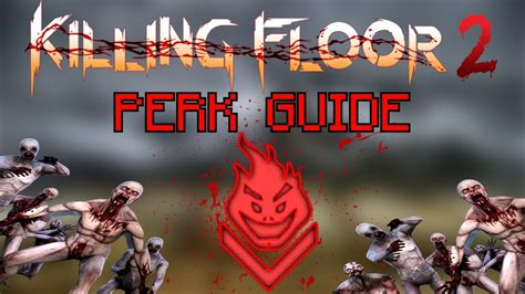 killing floor 2 be the best firebug firebug perk