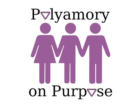 How To Find Polyamorous What Is Polyamory On Purpose Polyamory On Purpose