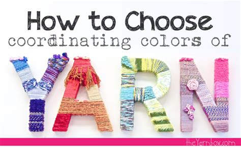 how to choose colors choosing the right yarn colors the yarn box the yarn box