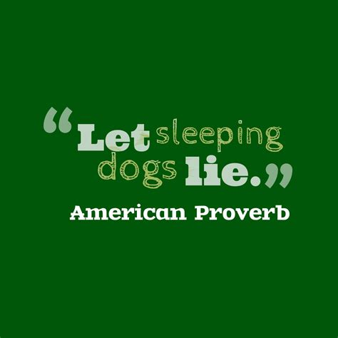 let sleeping dogs lie high resolution quotes picture maker from american proverb about trouble