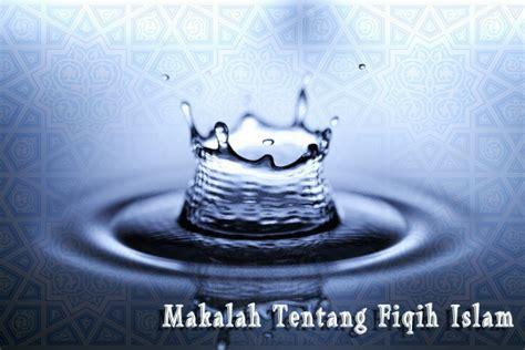 pentingnya pengertian fiqih untuk makalah tentang fiqih islam senyumku dakwahku