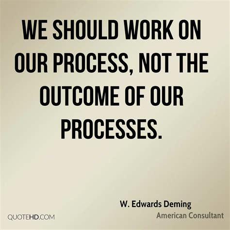 Quotes About Process w edwards deming quotes quotehd