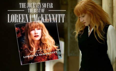 the best of loreena mckennitt the journey so far the best of loreena mckennitt 2 cd