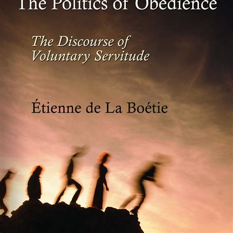 The Of The by The Politics Of Obedience The Discourse Of Voluntary