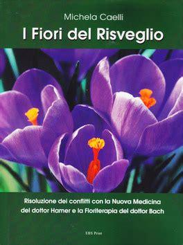 libro i fiori introduzione i fiori risveglio libro di michela caelli