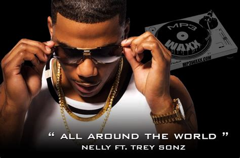 nelly illuminati nelly ft trey songz all around the world the new