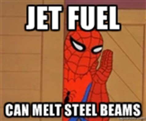 Jet Fuel Can T Melt Steel Memes - 9 11 conspiracy jet fuel can soften steel beams says purgatory iron works video metro news