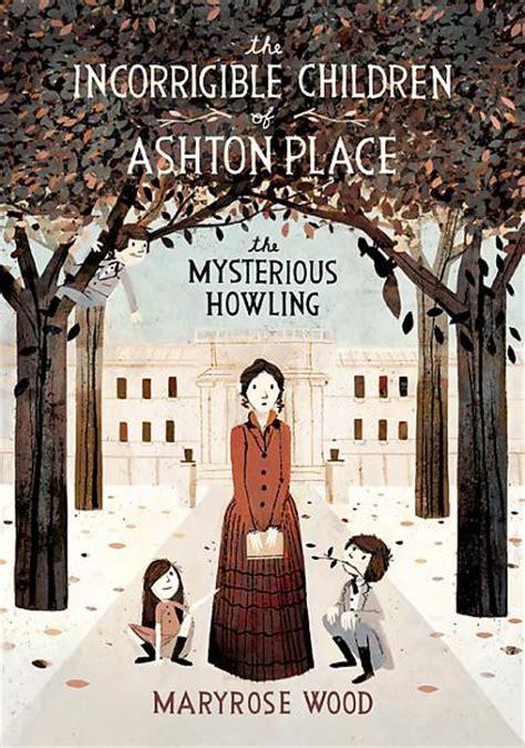 the place books ex libris the incorrigible children of ashton place the