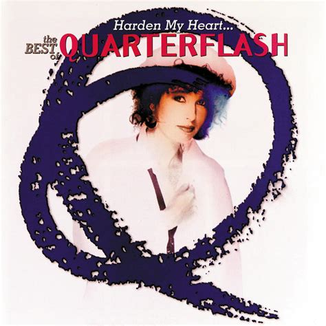 the best of my listen free to quarterflash harden my the best of