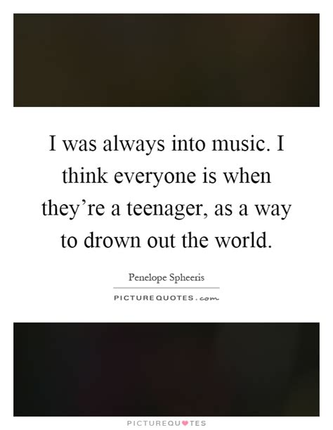drown out the world quotes