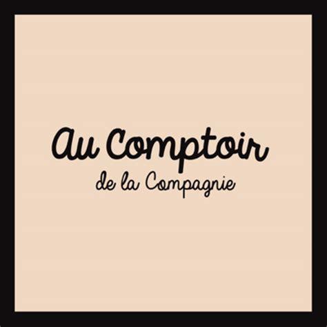Au Comptoir De La Compagnie by Montpellier 187 Au Comptoir De La Compagnie 171 La Nouvelle