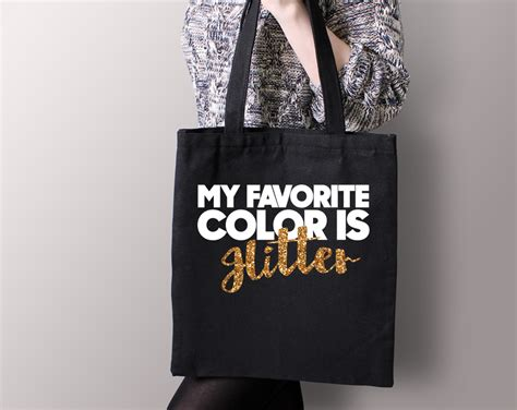 my favorite color is glitter my favorite color is glitter tote quotable