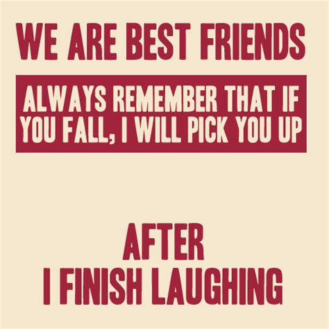 we are best friends funny quotes bestfriends and friendship