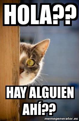 Meme De Hola - meme personalizado hola hay alguien ah 237 25318037