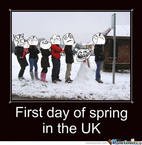 First Day Of Spring Meme - first day of spring in the uk by stephyb83 meme center