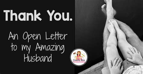 thank you letter to my husband thank you an open letter to my amazing husband this