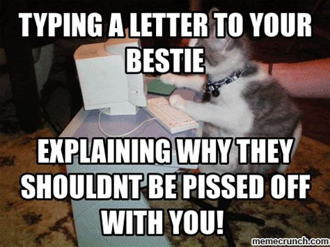 Typed Memes - typing a letter to your bestie