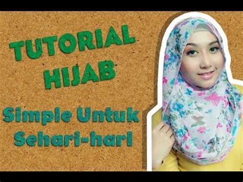 tutorial make up simple sehari hari tutorial hijab pasmina simple untuk sehari hari terbaru