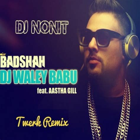 download dj waley babu remix mp3 download lagu dj waley babu badshah dj nonit twerk remix