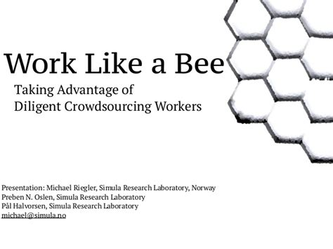working like a work like a bee taking advantage of diligent crowdsourcing workers