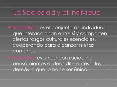 la historia de toda sociedad existente hasta el momento es la la sociedad y el individuo