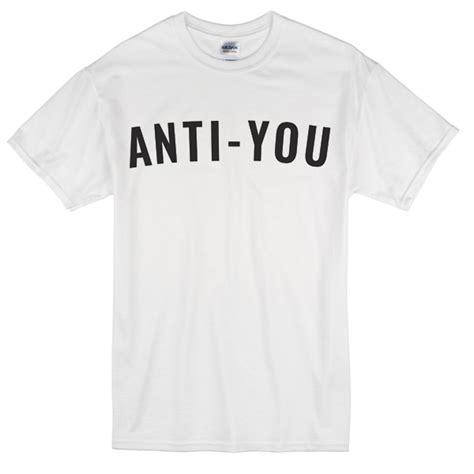 Anti You T Shirt anti you t shirt basic tees shop