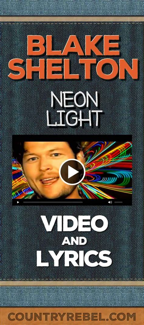 shelton neon light official 146 best lyrics images on