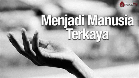 film islami ramadhan cara menjadi manusia terkaya essay film inspiratif