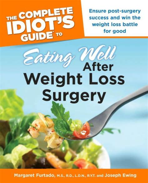 guide to types of weight loss surgery mayo clinic the complete idiot s guide to eating well after weight