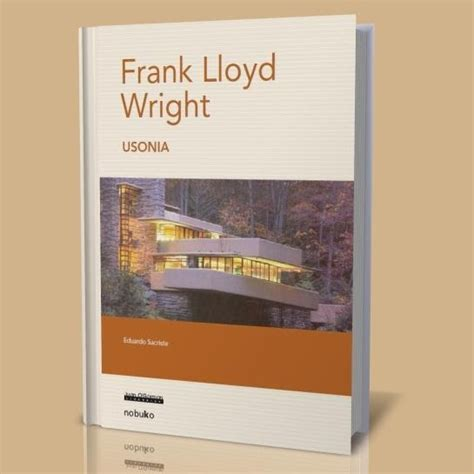 libro frank lloyd wright frank lloyd wright usonia libros gratis hco