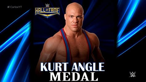 wwe theme songs kurt angle wwe medal kurt angle 2017 wwe hall of fame theme song