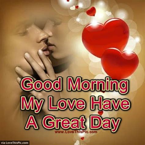 images of love morning have a wonderful day my love quotes www imgkid com the