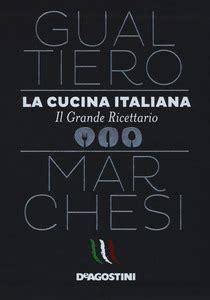 miglior libro di cucina italiana i migliori libri di cucina 2017 da regalare a natale