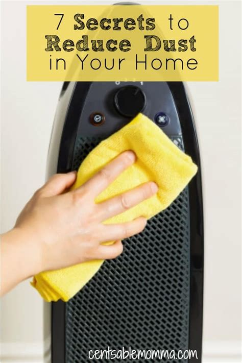 How To Reduce Dust In House by 7 Secrets To Reduce Dust In Your Home Centsable Momma