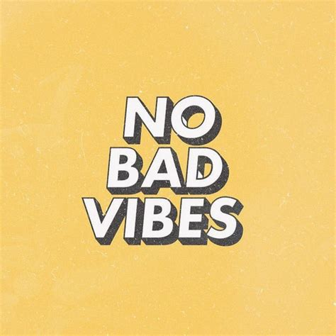 Bad Vibes no bad vibes on inspirationde