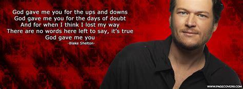 shelton god gave me you god gave me you quotes quotesgram