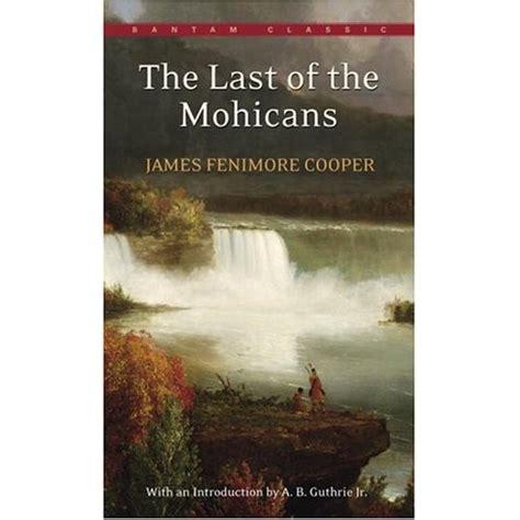 The Last American Plot American Romantics The Last Of The Mohicans A Brief Plot Summary