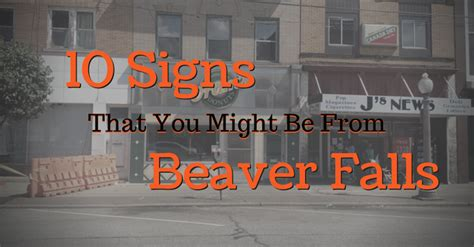 10 signs you might be from beaver falls your beaver county