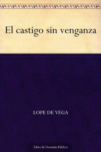 el castigo sin venganza 1480243469 lope de vega s el castigo sin venganza at the globe the seventeenth century lady