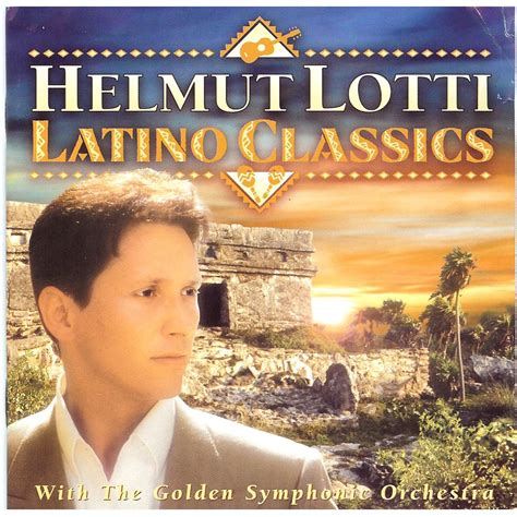 spanish ballads hispanic classics latino classics helmut lotti golden symphonic orchestra mp3 buy full tracklist