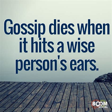 Gossipy Goodness by Gossip Dies When It Hits A Wise Persons Ears