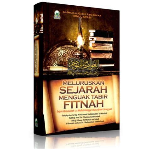 Buku Kitab Meluruskan Sejarah Menguak Tabir Fitnah Pustaka Sahifa buku meluruskan sejarah menguak tabir fitnah sejak rasulullah wafat hingga masa bani umayah